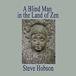 A Blind Man in the Land of Zen