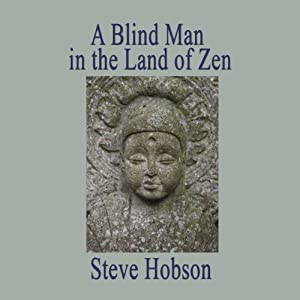 A Blind Man in the Land of Zen Audiobook