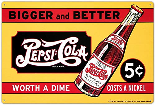 (mdrqzdfh Eletina intern Pepsi Cola Bigger and Better Worth a Dime Costs a Nickel Tin Sign 12 x 17.7in)