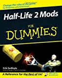 Half Life 2 Mods For Dummies (For Dummies (Computers))