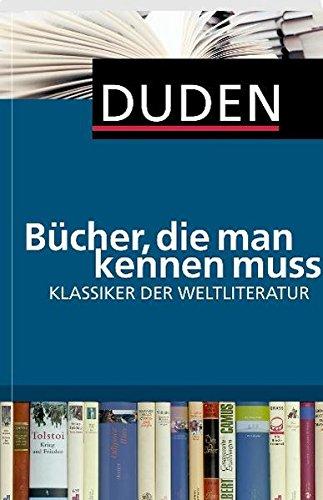 Duden - Bücher, die man kennen muss. Klassiker der Weltliteratur
