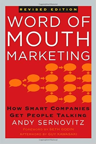 Word of mouth marketing how smart companies get people talking amazon co uk andy sernovitz seth godin guy kawasaki 9781427798619 books
