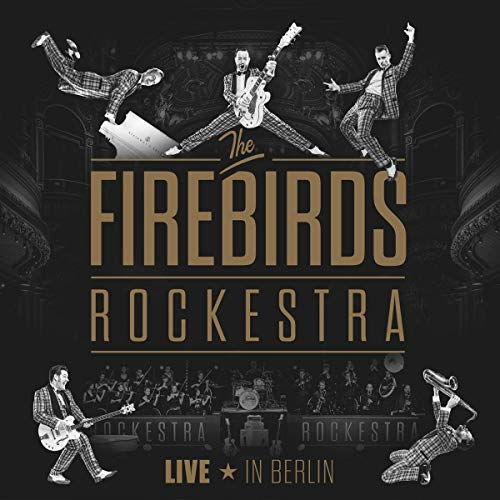 The Firebirds Rockestra - Live In Berlin
