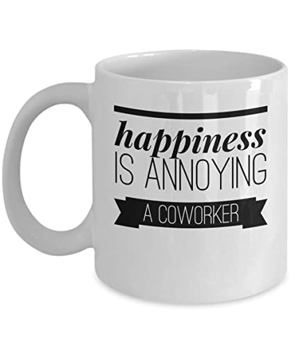 Amazon Happiness Is Annoying A Coworker Fun Novelty Coffee Mug For Male Co Worker