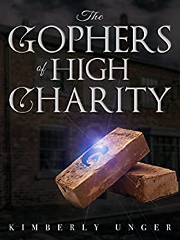 The Gophers of High Charity by [Unger, Kimberly]