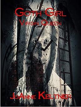 Goth Girl Virgin Queen by [Keltner, JoAnne]