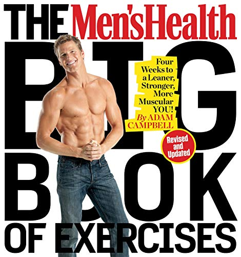 The Men's Health Big Book of Exercises: Four Weeks to a Leaner, Stronger, More Muscular You! (Best Health Tips For Men)
