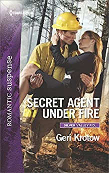Secret Agent Under Fire (Silver Valley P.D.) by [Krotow, Geri]