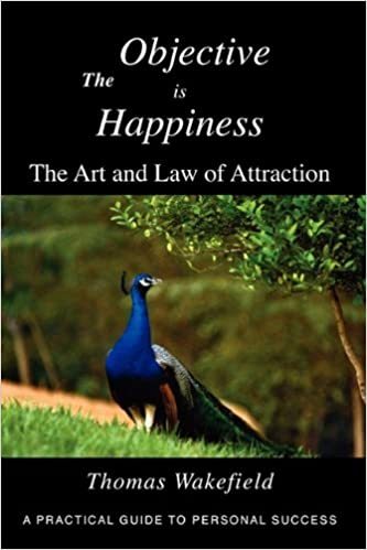 The Objective is Happiness: The Art and law of Attraction: Thomas ...