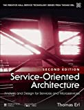 Service-Oriented Architecture: Analysis and Design for Services and Microservices (2nd Edition) (The Prentice Hall Service Technology Series from Thomas Erl)