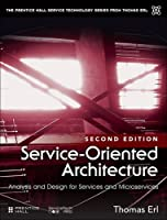Service-Oriented Architecture: Analysis and Design for Services and Microservices, 2nd Edition Front Cover