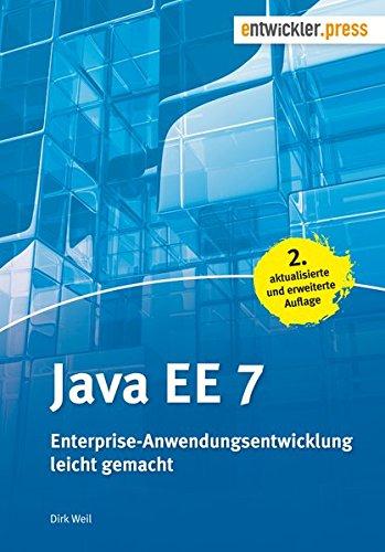 Java EE 7. Enterprise-Anwendungsentwicklung leicht gemacht (2. Aufl.) Taschenbuch – 28. Oktober 2015 Dirk Weil entwickler.press 3868021574 Informatik