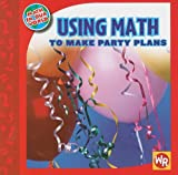 Using Math to Make Party Plans, Joan Freese, 0836890124