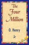 The Four Million, O. Henry, 1421839989
