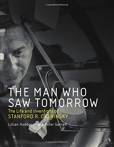 The Man Who Saw Tomorrow: The Life and Inventions of Stanford R. Ovshinsky (The MIT Press) PDF