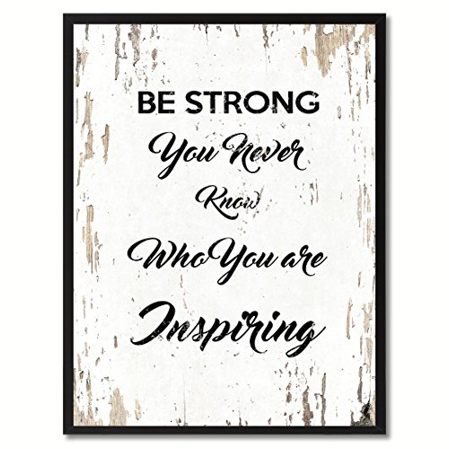 SpotColorArt Be Strong You Never Know Who You are Inspiring Framed Canvas Art, 7 x 9, White