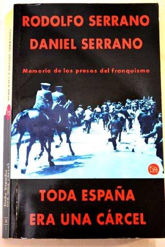 Toda España Era Una Carcel Pdl Rodolfo Serrano: Amazon.es: Serrano Recio, Rodolfo, Serrano Moron, Daniel: Libros