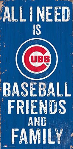 Fan Creations Chicago Cubs 6x12 All I Need is Baseball,Friends,and Family Wood Sign ()