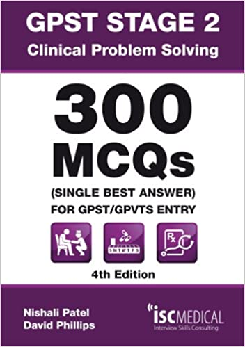 Book GPST Stage 2 - Clinical Problem Solving - 300 MCQs (Single Best Answer) for GPST / GPVTS Entry