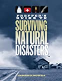Prepper's Guide to Surviving Natural Disasters: How to Prepare for Real-World Emergencies