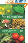 Plant and Fungus Totems: Connect with...
