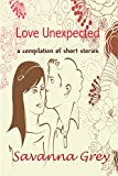 Love Unexpected: a compilation of short stories