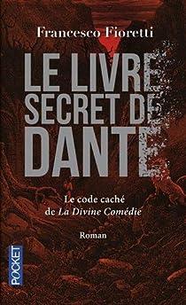 Le livre secret de Dante par Fioretti