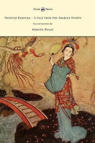 Read Online Princess Badoura - A Tale from the Arabian Nights - Illustrated by Edmund Dulac pdf epub