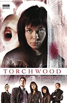 Torchwood: Slow Decay (Torchwood Series Book 3) by [Lane, Andy]