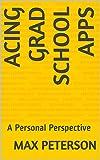 Acing Grad School Apps: A Personal Perspective