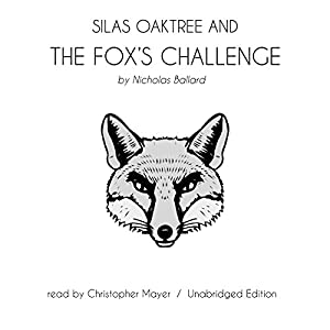 Silas Oaktree and the Fox's Challenge Audiobook