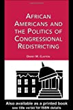 African Americans and the Politics of Congressional Redistricting, Dewey M. Clayton, 0815334559