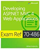 Exam Ref 70-486: Developing ASP.NET MVC 4 Web Applications by Penberthy, William (2013) Paperback