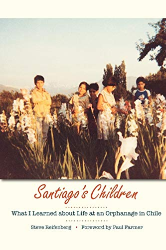 Santiago's Children: What I Learned about Life at an Orphanage in Chile (Best Orphanage In The World)