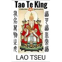 Tao Te King. Le livre de la voie et de la vertu (4 traductions + la troisième religion de la Chine-Lao Tseu, annoté) (French Edition)