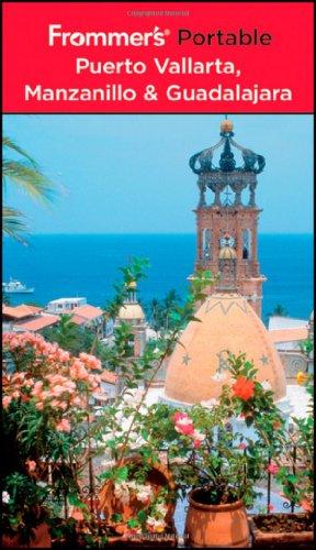 (Frommer's Portable Puerto Vallarta, Manzanillo & Guadalajara)