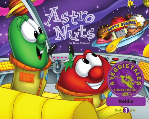 Astro Nuts - VeggieTales Mission Possible Adventure Series #3: Personalized for Keldin (Girl) Paperback – February 19, 2009