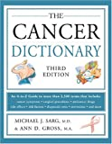 The Cancer Dictionary, Ann D. Gross and Michael Sarg, 0816064121