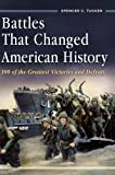 img - for Battles That Changed American History: 100 of the Greatest Victories and Defeats book / textbook / text book