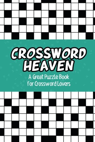 Crossword Heaven  A Great Puzzle Book For Crossword Lovers