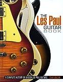 Paul Guitar Book, Tony Bacon and Hal Leonard Corporation Staff, 0879309512