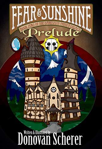Fear & Sunshine: Prelude: Book Zero of the Darksmith Family Legacy