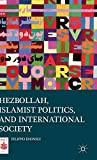 Hezbollah, Islamist Politics, and International Society (Middle East Today)