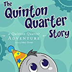 The Quinton Quarter Story: A Quinton Quarter Adventure, Book 3 | Mary Doran