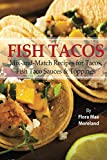 Fish Tacos (fish tacos, fish taco sauce, fish taco cookbook, fish taco seasoning, wahoos fish tacos)