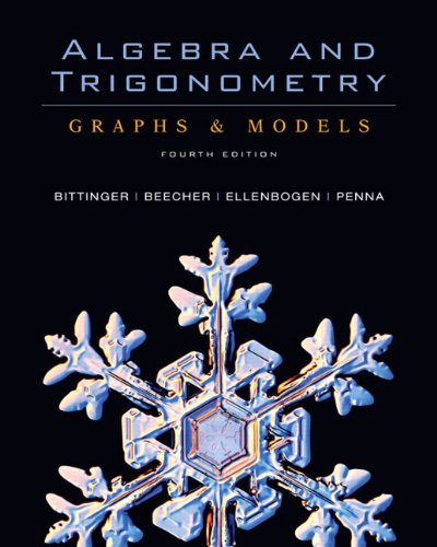 Algebra and Trigonometry: Graphs &Models and Graphing Calculator Manual Package (4th Edition)