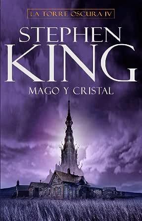 Mago y cristal (La Torre Oscura 4) eBook: King, Stephen: Amazon.es ...