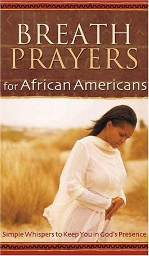 Breath Prayers for African Americans (Breath Prayers Series) pdf epub