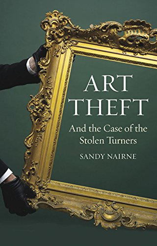 Stolen Turners - Art Theft and the Case of the Stolen Turners