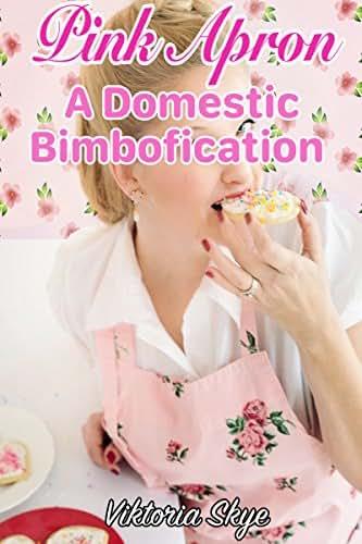 Pink Apron: A Domestic Bimbofication